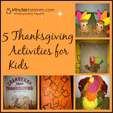 thanksgiving lessons for kids 5 thanksgiving activities for children 5 minutes for mom
