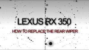 lexus logo change 2010 lexus rx350 rear wiper replacement how to replace the