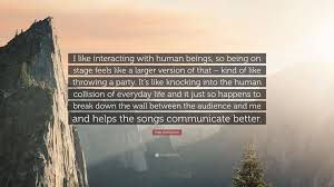 matt nathanson quote i like interacting with human beings so