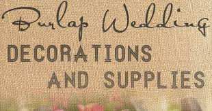 burlap decorations for wedding burlap wedding reception decorations accessories favors