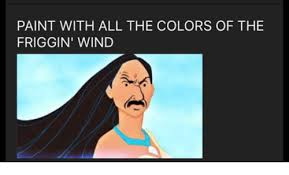 Wind Meme - paint with all the colors of the friggin wind meme on sizzle