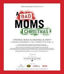 Christmas Party Ticket A Bad Mom U0027s Christmas Opening Week U0026 Screening 360 West Magazine