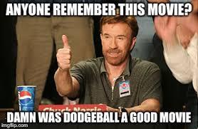Dodgeball Movie Memes - chuck norris approves meme imgflip