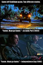 Independence Day Movie Meme - jeff goldblum uttered the same thing in both jurassic park and