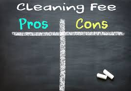 the pros and cons of charging a cleaning fee weneedavacation com