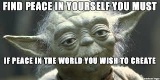 Inner Peace Meme - yoda on world peace meme on imgur