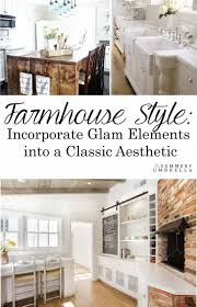 farmhouse style incorporate glam elements into a classic aesthetic