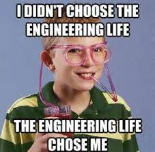 Engineering School Meme - engineers funny pictures ordinary quotes