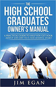 books for high school graduates the high school graduates owner s manual a practical