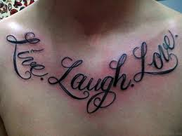 Live Laugh And Love 75 adorable wording tattoos for chest