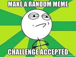 Random Meme Generator - make a random meme challenge accepted challenge accepted 2 meme
