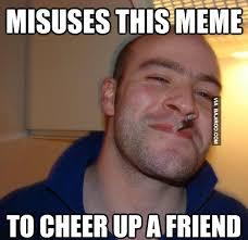 Meme To - 22 funniest cheer up memes bajiroo com