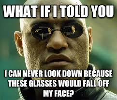 Glasses Off Meme - livememe com matrix morpheus