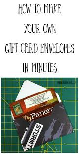 make your own gift card how to make your own gift card envelopes paper craft junkie