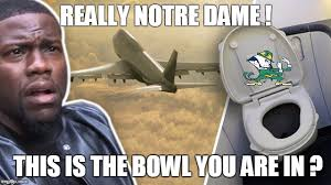 Notre Dame Football Memes - notre dame bowl imgflip