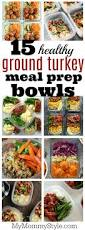 15 healthy ground turkey meal prep bowls my mommy style blog