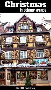 christmas in colmar france marché de noël u2022 out of office
