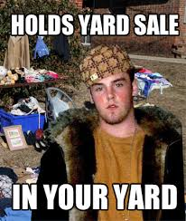 Scumbag Meme - yard sale scumbag steve know your meme