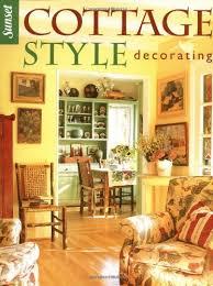 cottage style decorating editors of sunset books amazon com books