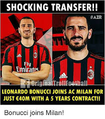 Shocking Meme - shocking transfer azr fly emirates cn leonardo bonucci joins ac