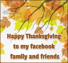 happy thanksgiving to my friends and family thanksgiving