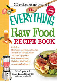 The Everything Raw Food Recipe Book Mike Snyder 9781440500114