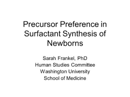 An outbreak of ESBL producing Klebsiella pneumoniae blood stream     SlidePlayer Precursor Preference in Surfactant Synthesis of Newborns Sarah Frankel  PhD Human Studies Committee Washington University