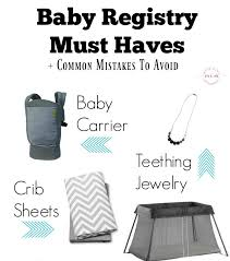 baby registeries target baby registry must haves common mistakes to avoid must