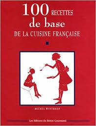 base de la cuisine 100 recettes de base de la cuisine française amazon ca collectif