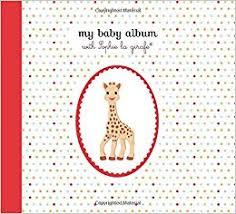 baby photo album my baby album with la girafe la girafe