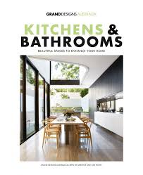 Grand Designs Kitchens Designs Australia Kitchens And Bathrooms Bookazine