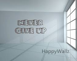 aliexpress com buy motivational quote wall sticker never give up