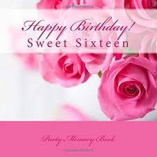 sweet 16th birthday messages ideas best 25 sweet 16 birthday