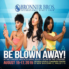 bronner brothers hair show august 2015 get blown away at the 2015 summer bronner brothers hair show