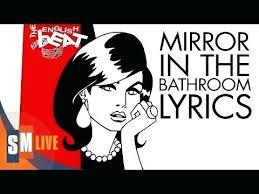 mirror in the bathroom lyrics english beat mirror in the bathroom lyrics the beat mirror in the
