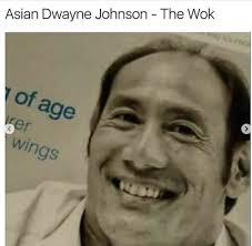 Dwayne Johnson Meme - asian dwayne johnson funny memes daily lol pics