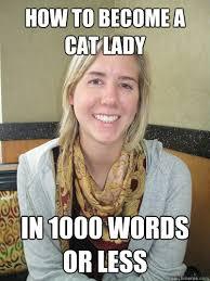 Funny Cat Lady Memes - alyssa bereznak memes quickmeme