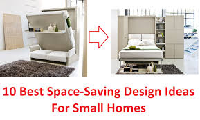 Small Home Design 10 Best Space Saving Design Ideas For Small Homes Youtube