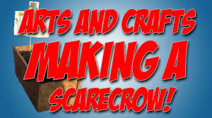 kids arts and crafts make a scarecrow youtube