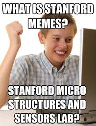 Stanford Meme - what is stanford memes stanford micro structures and sensors lab