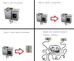 Printer Meme - 3d printers troll science troll physics know your meme