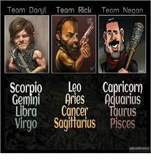Walking Dead Meme Daryl - team daryl team rick team negan scorpio leo capricorn gemini aries