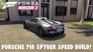 fastest porsche 918 forza horizon 3 porsche 918 spyder speed build youtube