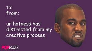 kanye valentines card even more crappy valentines cards to send to your single friends