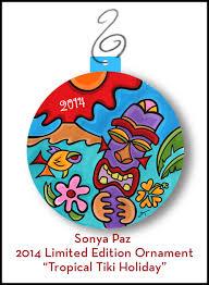 tropical tiki holiday u2013 2014 limited edition ornament sonya paz