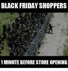 Black Friday Meme - black friday shoppers 1 minute before store opening black friday