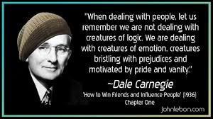 Pride And Vanity Dale Carnegie U0027humans Are Not Logical They Are Emotional