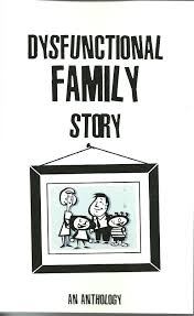 dysfunctional family story an anthology literary fictions