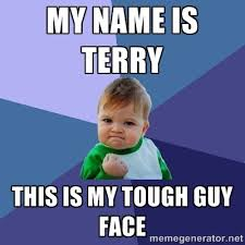 Terry Meme - tough guy meme generator image memes at relatably com