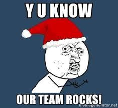 Y U Know Meme - y u know our team rocks y u no santa meme generator